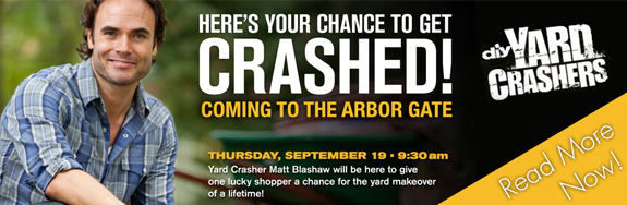 Yard Crashers is Coming to The Arbor Gate!